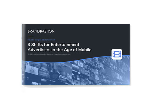 3 Shifts for Entertainment Advertisers in the Age of Mobile