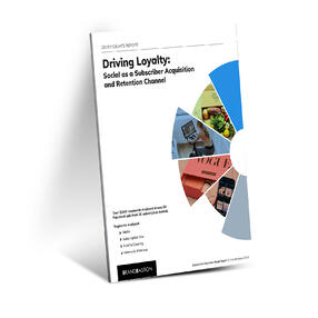 Driving Loyalty Social as a Subscriber Acquisition and Retention Channel
