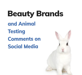 Beauty Brands and Animal Testing Comments on Social Media
