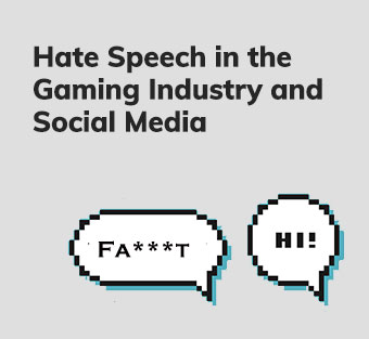 Hate Speech in the Gaming Industry and Social Media