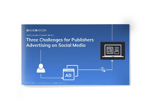 Three Challenges for Publishers Advertising on Social Media